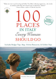 100 Places in Italy Every Woman Should Go, Susan Van Allen, Italy Travel, Women's Travel, Women Only Tours